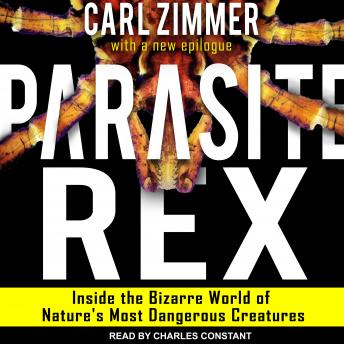 Download Parasite Rex: Inside the Bizarre World of Nature's Most Dangerous Creatures by Carl Zimmer