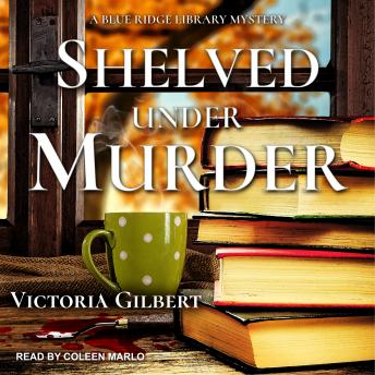 Download Shelved Under Murder: A Blue Ridge Library Mystery by Victoria Gilbert