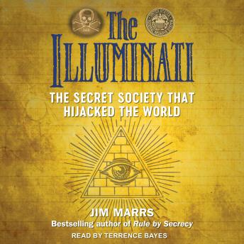 Illuminati: The Secret Society That Hijacked the World, Jim Marrs