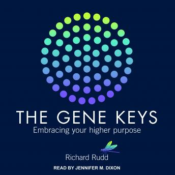 Gene Keys: Embracing Your Higher Purpose, Richard Rudd