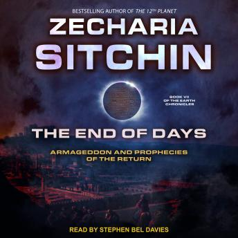 End of Days: Armageddon and Prophecies of the Return, Zecharia Sitchin