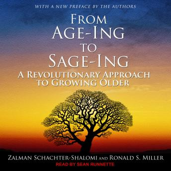 From Age-Ing to Sage-Ing: A Revolutionary Approach to Growing Older, Zalman Schachter-shalomi, Ronald S. Miller
