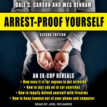 Arrest-Proof Yourself: Second Edition