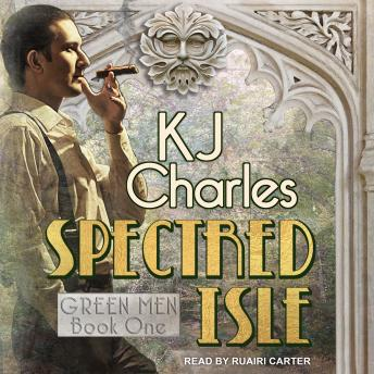 Spectred Isle, Audio book by Kj Charles