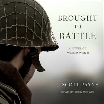 Brought To Battle: A Novel of World War II details