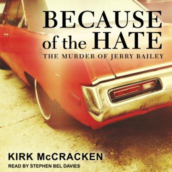Download Because of the Hate: The Murder of Jerry Bailey by Kirk Mccracken