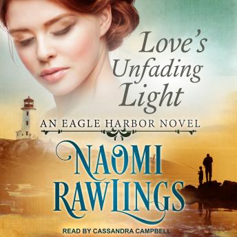 Love's Unfading Light, Audio book by Naomi Rawlings