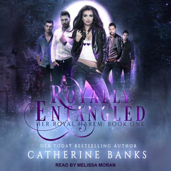 Royally Entangled: A Reverse Harem, Catherine Banks