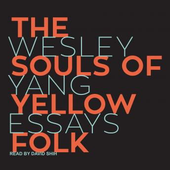 The Souls of Yellow Folk: Essays
