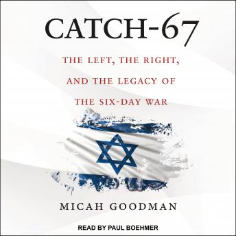 Catch-67: The Left, the Right, and the Legacy of the Six-Day War sample.
