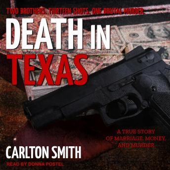 Download Death in Texas: A True Story of Marriage, Money, and Murder by Carlton Smith
