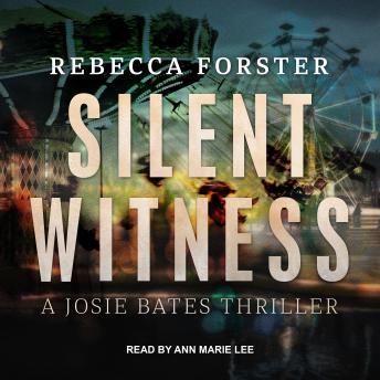 Silent Witness: A Josie Bates Thriller