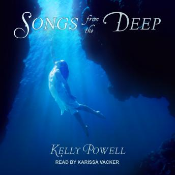 Songs from the Deep, Kelly Powell