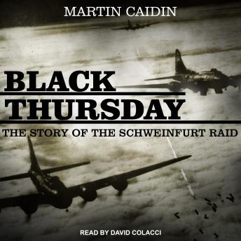 Download Black Thursday: The Story of the Schweinfurt Raid by Martin Caidin