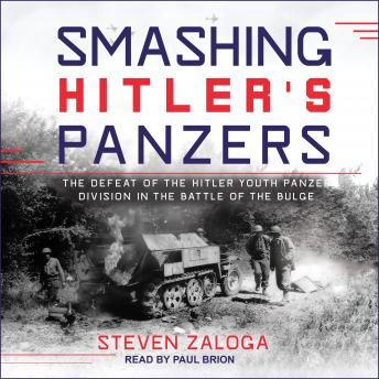 Download Smashing Hitler's Panzers: The Defeat of the Hitler Youth Panzer Division in the Battle of the Bulge by Steven Zaloga