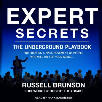 Download Expert Secrets: The Underground Playbook for Creating a Mass Movement of People Who Will Pay for Your Advice by Russell Brunson