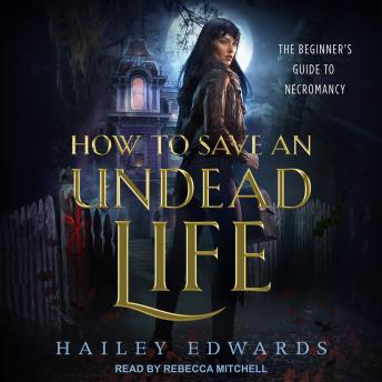 How to Save an Undead Life, Hailey Edwards