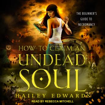 Download How to Claim an Undead Soul by Hailey Edwards