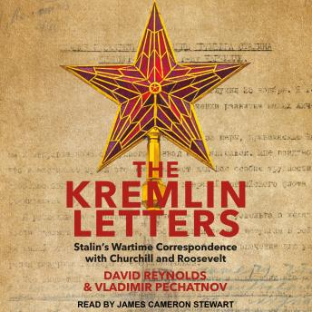Download Kremlin Letters: Stalin's Wartime Correspondence with Churchill and Roosevelt by David Reynolds