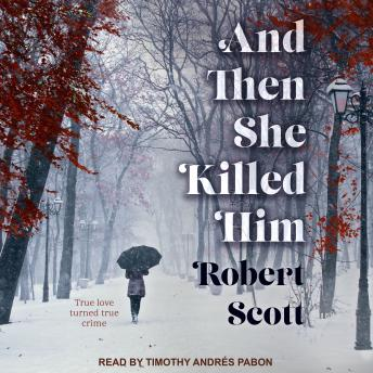 Download And Then She Killed Him by Robert Scott