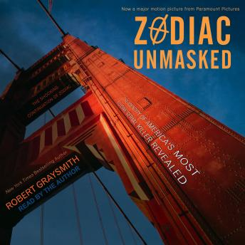Download Zodiac Unmasked: The Identity of America's Most Elusive Serial Killer Revealed by Robert Graysmith