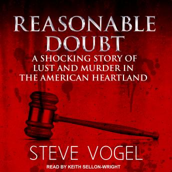 Download Reasonable Doubt: A Shocking Story of Lust and Murder in the American Heartland by Steve Vogel