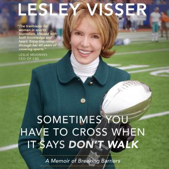 Sometimes You Have to Cross When It Says Don't Walk: A Memoir of Breaking Barriers details