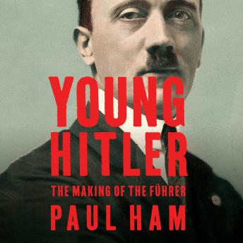 Young Hitler, Audio book by Paul Ham