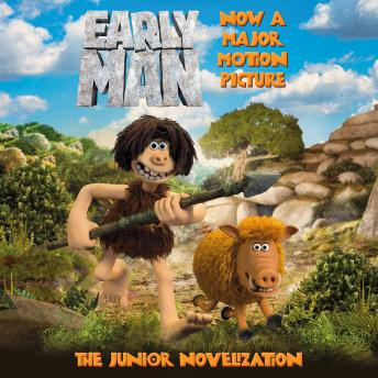 Early Man, Aardman Animation Ltd