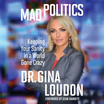 Mad Politics: Keeping Your Sanity in a World Gone Crazy