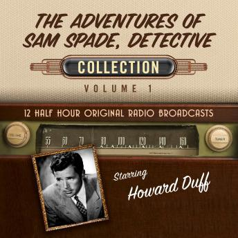 Adventures of Sam Spade, Detective, Collection 1, Audio book by Black Eye Entertainment