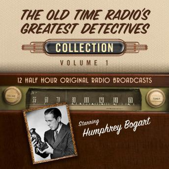 The Old Time Radio's Greatest Detectives, Collection 1