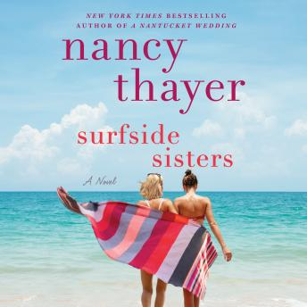 Surfside Sisters: A Novel, Audio book by Nancy Thayer