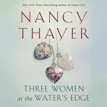 Three Women at the Water's Edge: A Novel