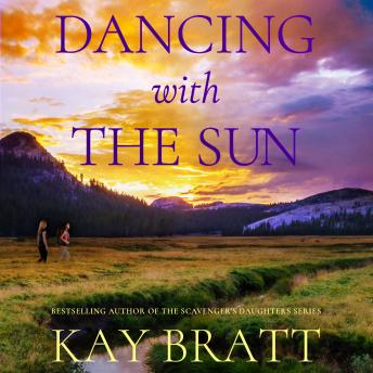 Dancing with the Sun, Kay Bratt