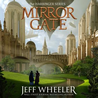 Mirror Gate, Audio book by Jeff Wheeler