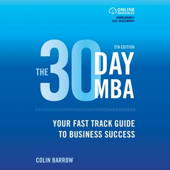 30 Day MBA: Your Fast Track Guide to Business Success, Audio book by Colin Barrow