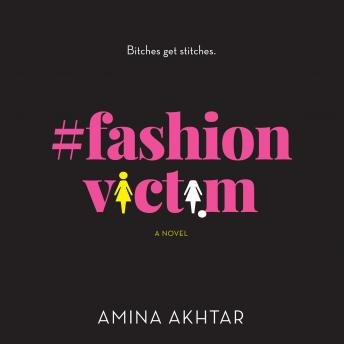 Download #FashionVictim: A Novel by Amina Akhtar