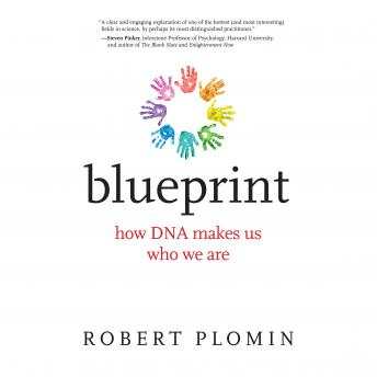 Blueprint: How DNA Makes Us Who We Are, Audio book by Robert Plomin