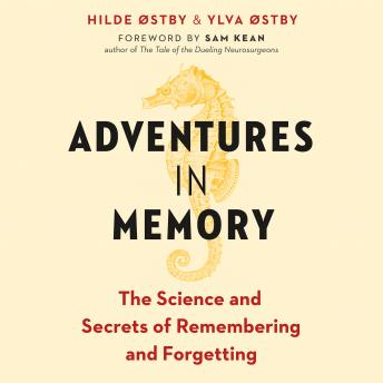 Download Adventures in Memory: The Science and Secrets of Remembering and Forgetting by Hilde østby, Ylva østby