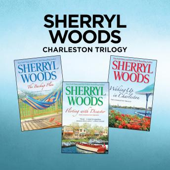 Download Sherryl Woods Charleston Trilogy: The Backup Plan, Flirting with Disaster, Waking Up in Charleston by Sherryl Woods