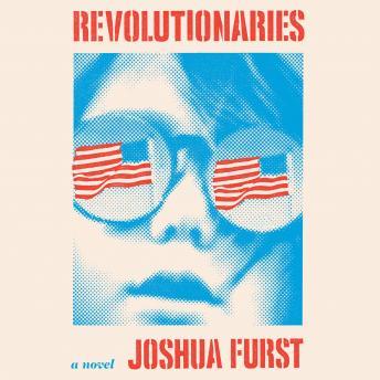 Revolutionaries: A Novel details