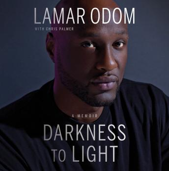 Darkness to Light: A Memoir, Audio book by Lamar Odom
