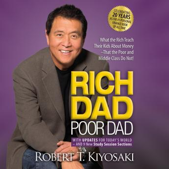 Download Rich Dad Poor Dad: 20th Anniversary Edition: What the Rich Teach Their Kids About Money That the Poor and Middle Class Do Not! by Robert T. Kiyosaki