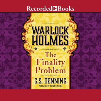 Warlock Holmes: The Finality Problem