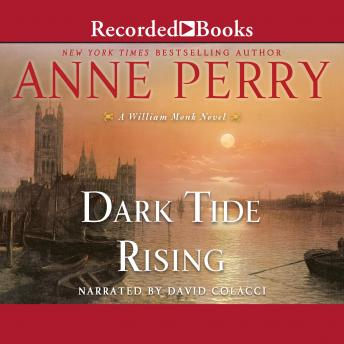 Dark Tide Rising: A William Monk Novel, Anne Perry