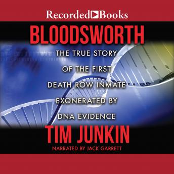 Bloodsworth: The True Story of the First Death Row Inmate Exonerated by DNA Evidence details