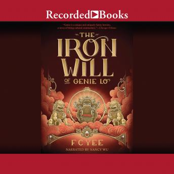 The Iron Will of Genie Lo: Sequel to The Epic Crush of Genie Lo