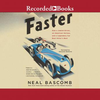 Faster: How a Jewish Driver, an American Heiress, and a Legendary Car Beat Hitler's Best details