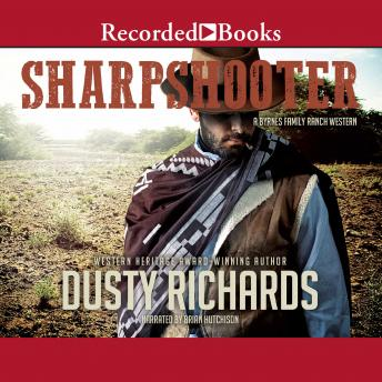 Sharpshooter: A Byrnes Family Ranch Western